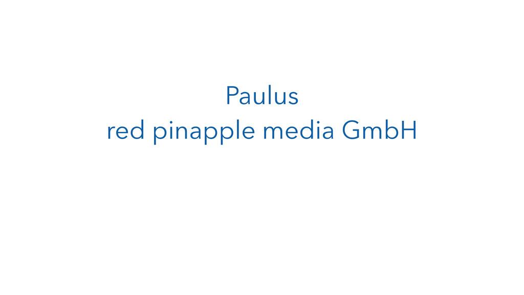 Paulus red pinapple media GmbH