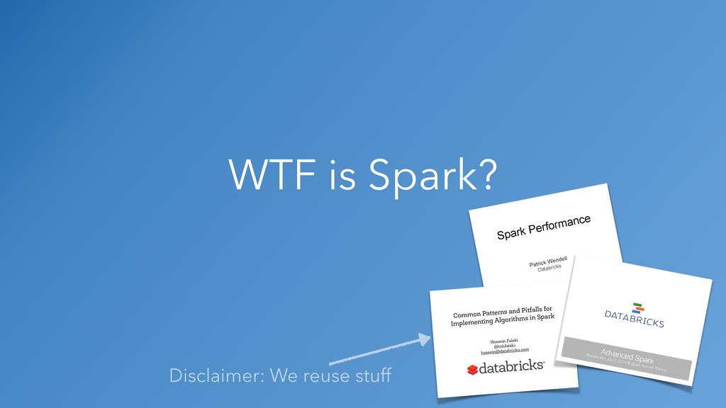 WTF is Spark? Patrick Wendell Databricks Spark ...