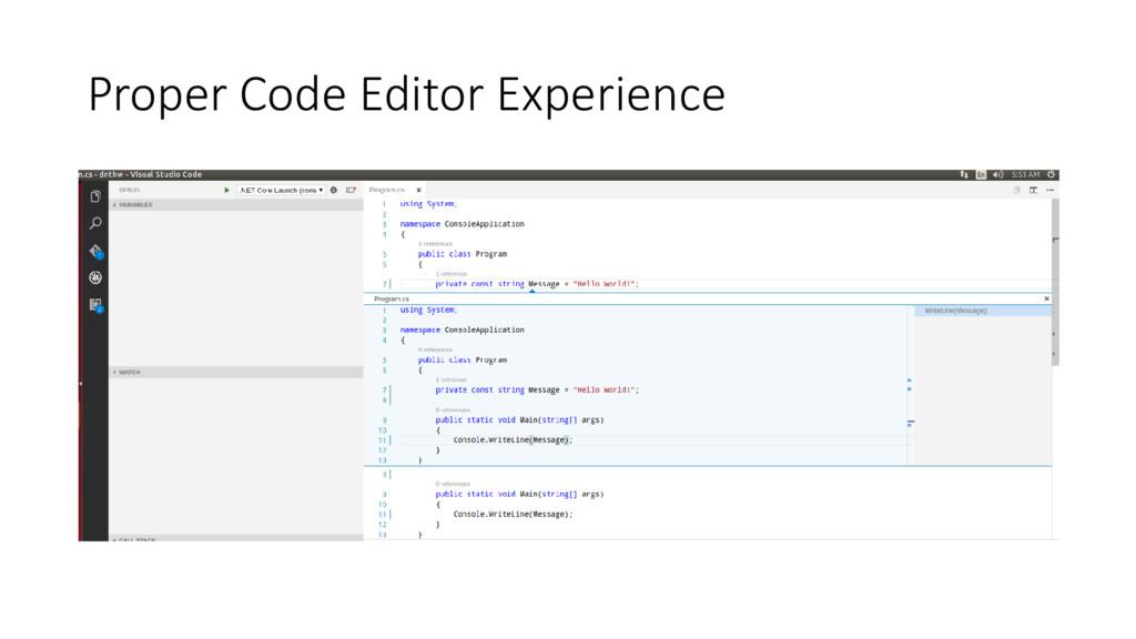 Proper Code Editor Experience