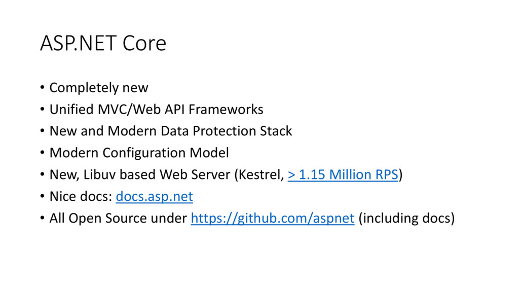 ASP.NET Core • Completely new • Unified MVC/Web...