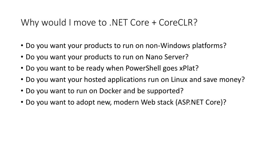 Why would I move to .NET Core + CoreCLR? • Do y...