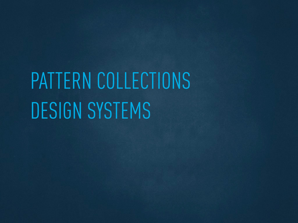 PATTERN COLLECTIONS DESIGN SYSTEMS