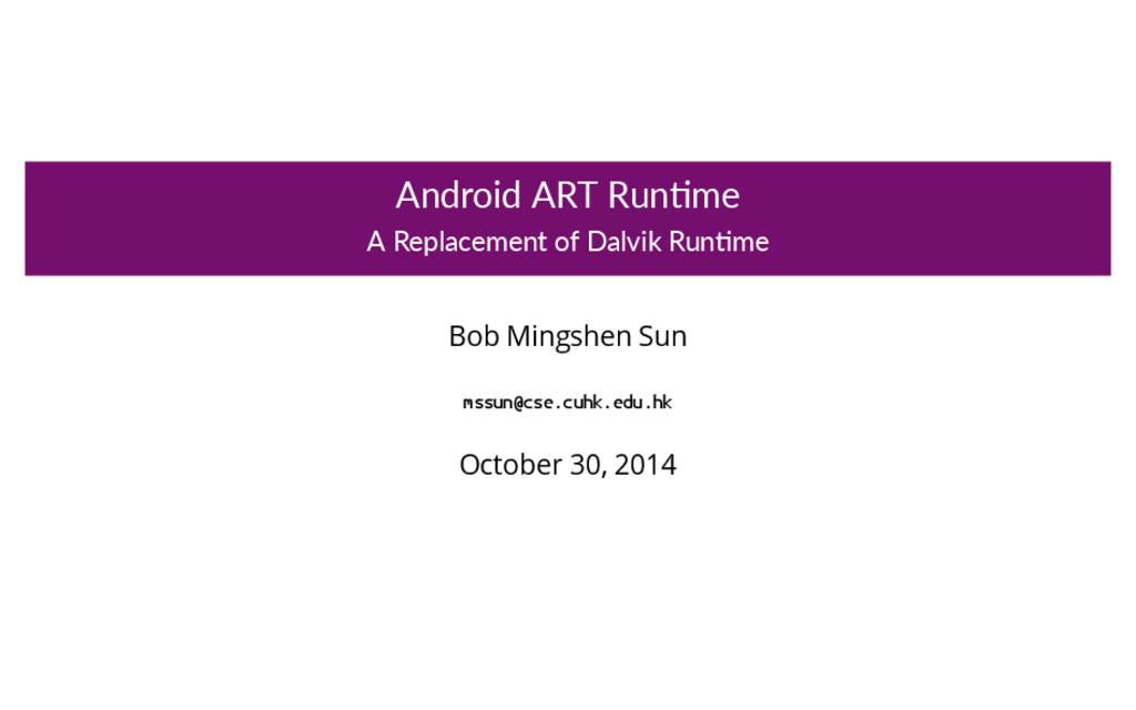 Android ART Run me A Replacement of Dalvik Run ...