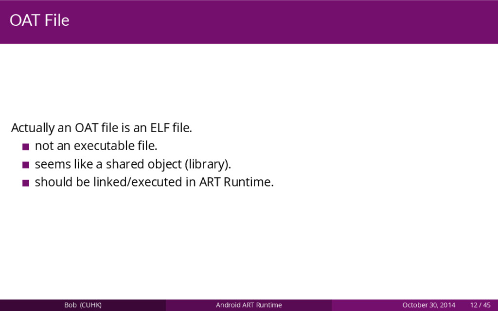OAT File Actually an OAT file is an ELF file. not...
