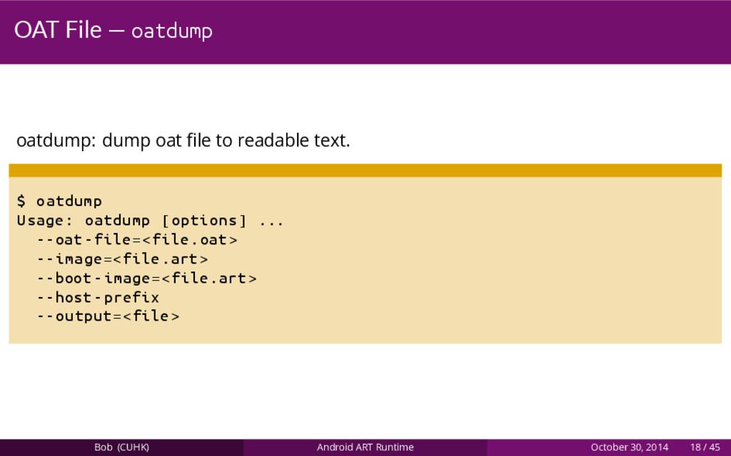 OAT File — oatdump oatdump: dump oat file to rea...
