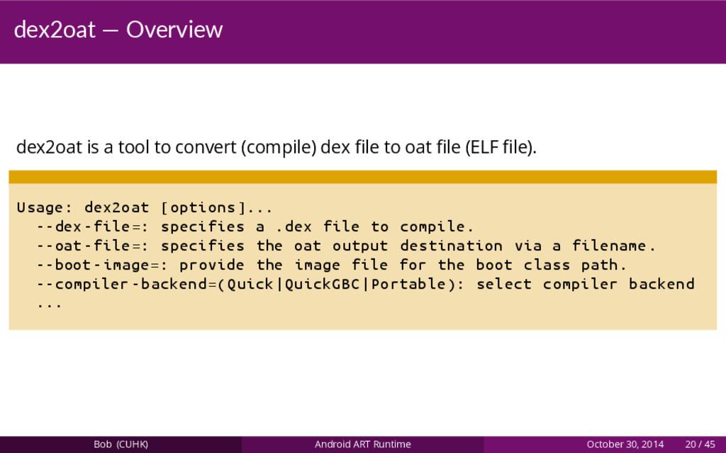 dex2oat — Overview dex2oat is a tool to convert...
