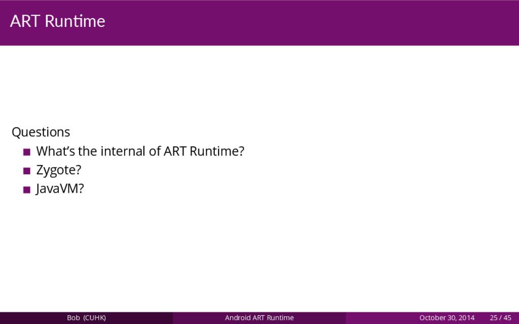 ART Run me Questions What's the internal of ART...