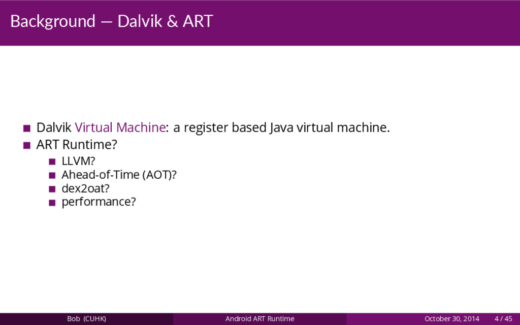 Background — Dalvik & ART Dalvik Virtual Machin...