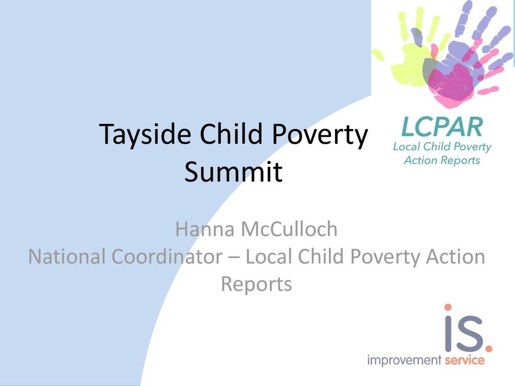 Tayside Child Poverty Summit Hanna McCulloch Na...