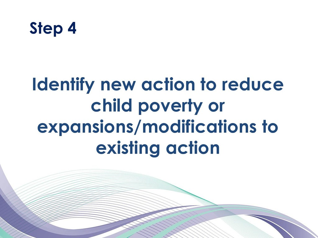 Step 4 Identify new action to reduce child pove...