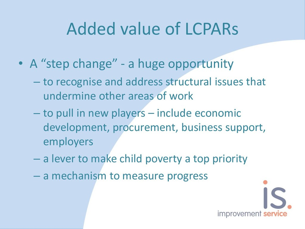 """Added value of LCPARs • A """"step change"""" - a hug..."""