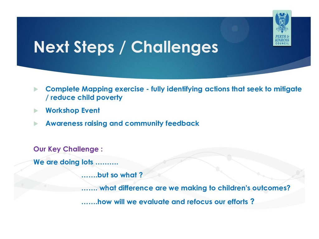Next Steps / Challenges  Complete Mapping exer...