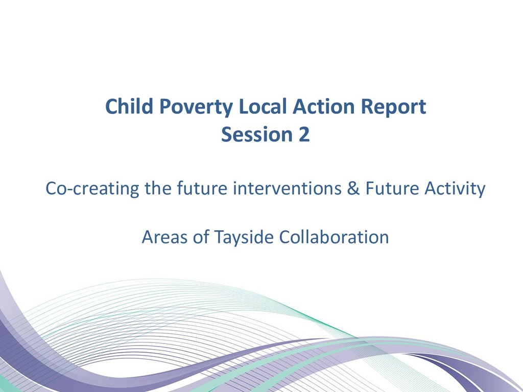 Child Poverty Local Action Report Session 2 Co-...
