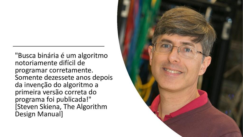 """""""Busca binária é um algoritmo notoriamente difí..."""