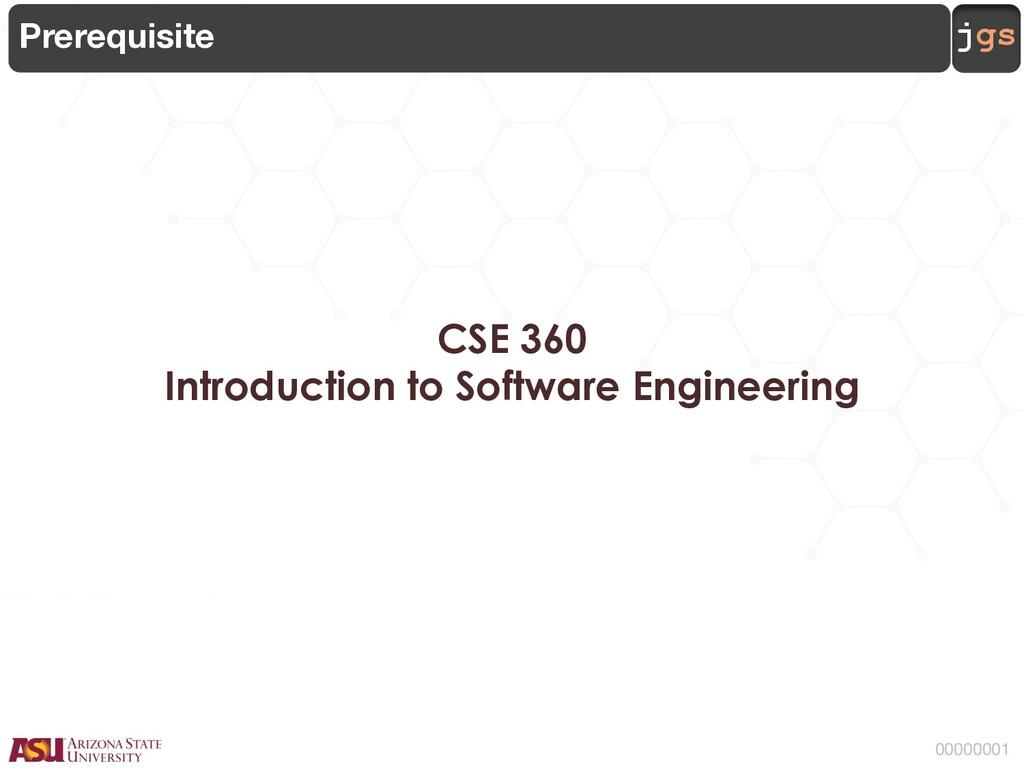 jgs 00000001 CSE 360 Introduction to Software E...