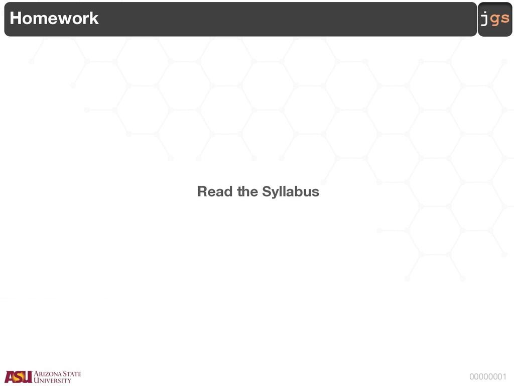 jgs 00000001 Homework Read the Syllabus