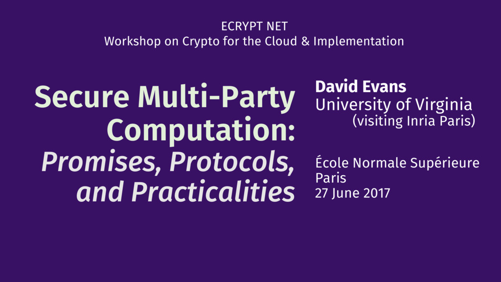 Secure Multi-Party Computation: Promises, Proto...