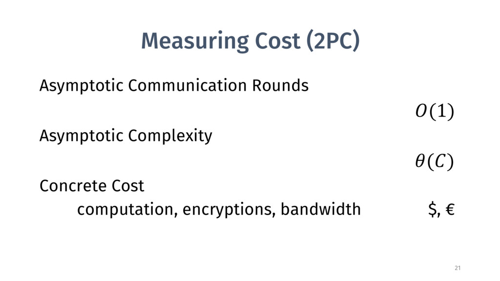 Measuring Cost (2PC) Asymptotic Communication R...