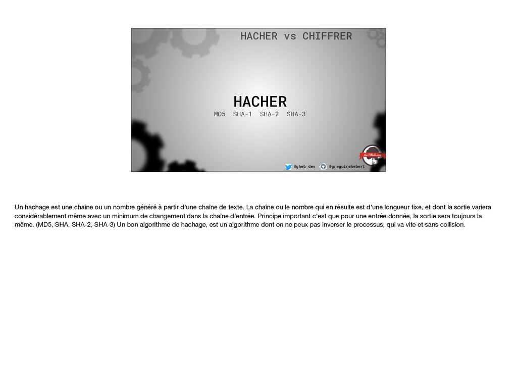 @gheb_dev @gregoirehebert HACHER MD5 SHA-1 SHA-...