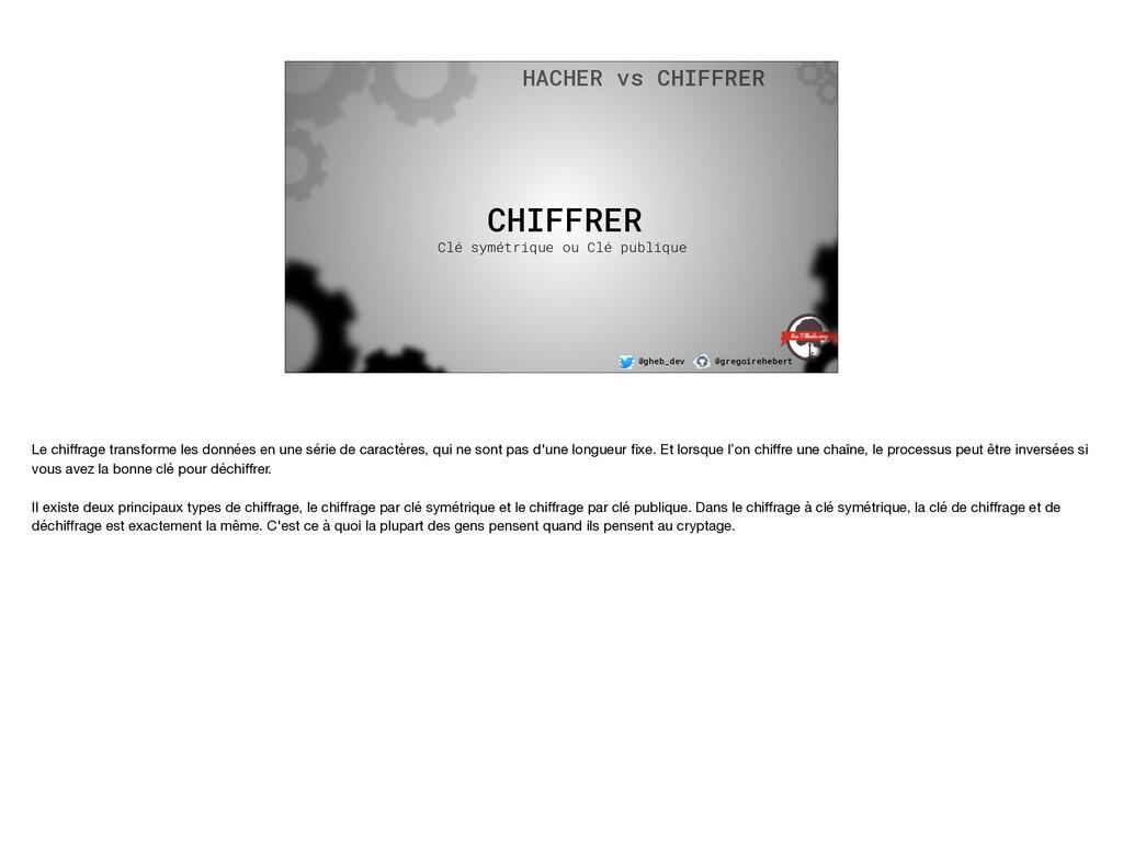@gheb_dev @gregoirehebert CHIFFRER Clé symétriq...