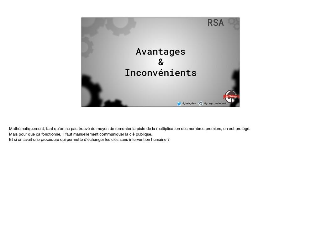@gheb_dev @gregoirehebert RSA Avantages & Inc...