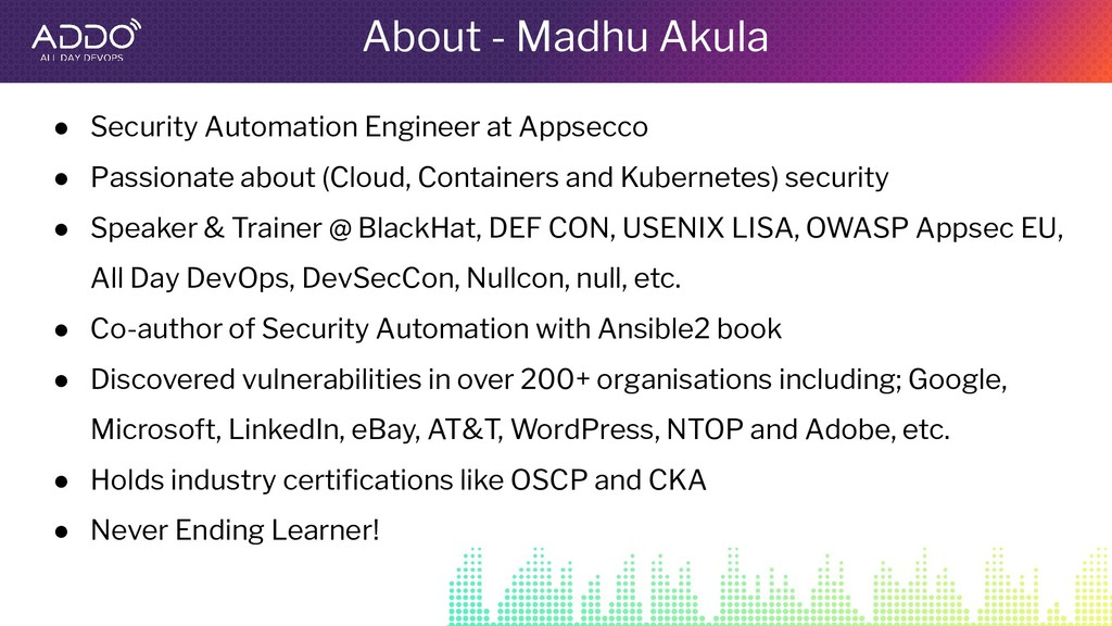 About - Madhu Akula ● Security Automation Engin...