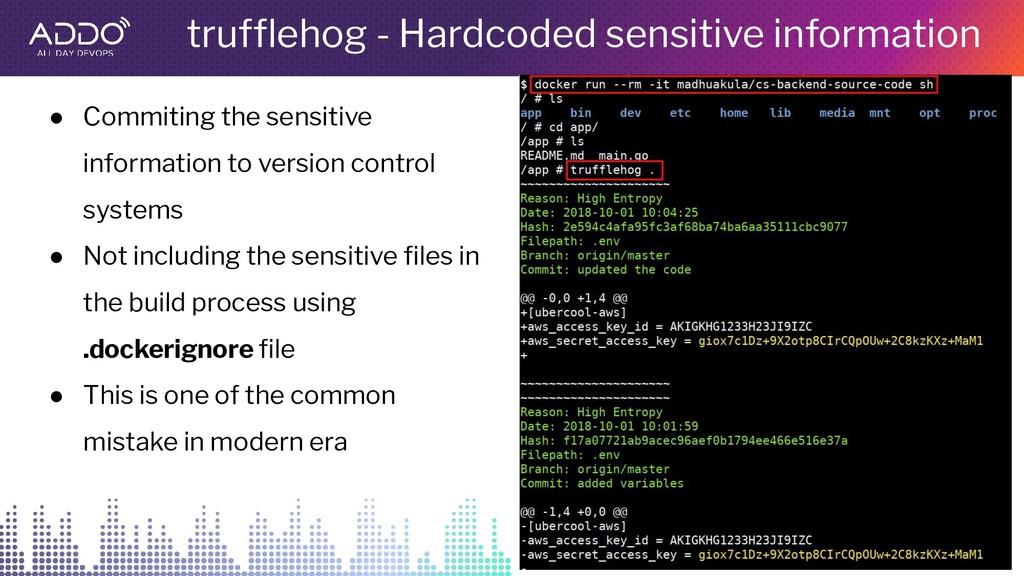 trufflehog - Hardcoded sensitive information ● C...
