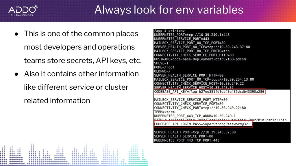 Always look for env variables ● This is one of ...