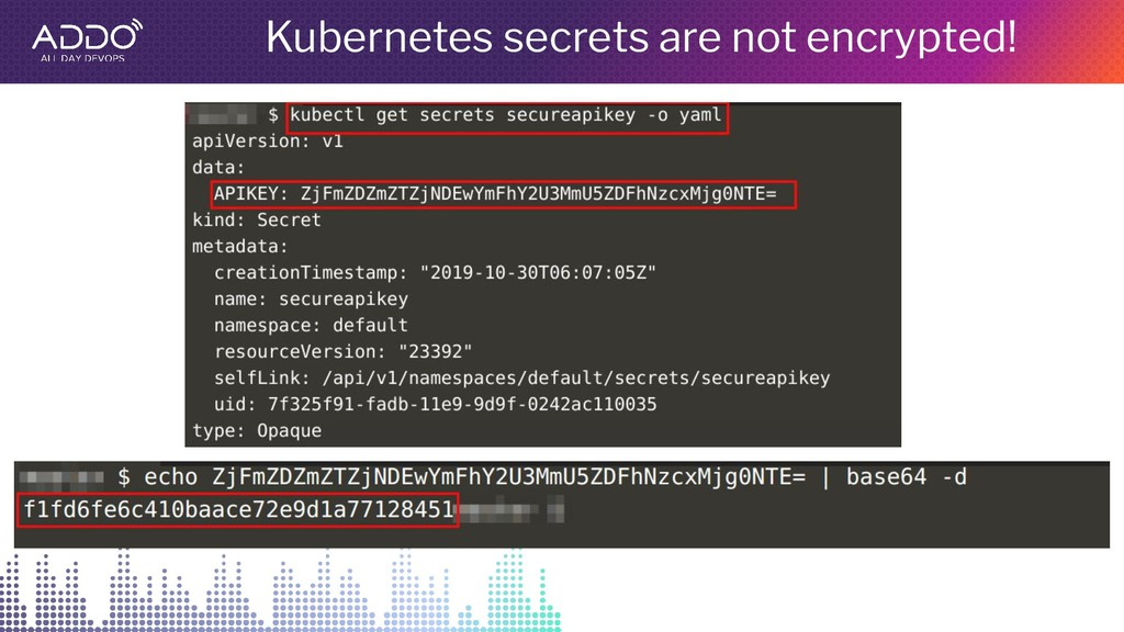 Kubernetes secrets are not encrypted!