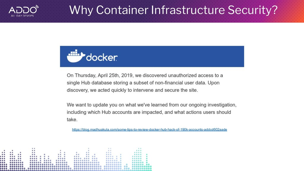 Why Container Infrastructure Security? https://...