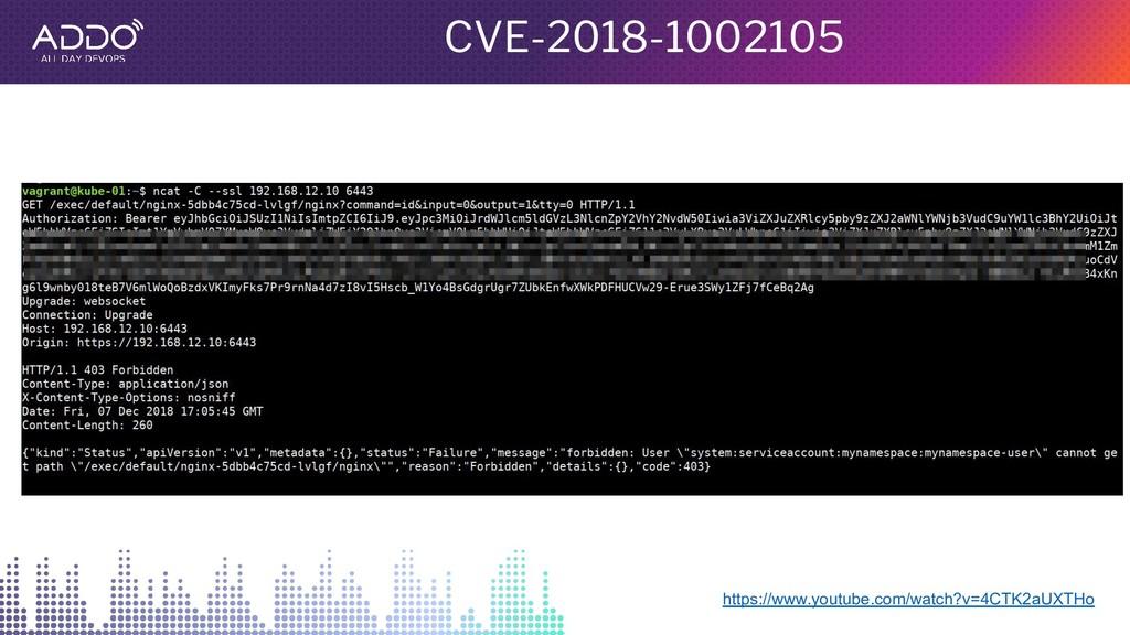 CVE-2018-1002105 https://www.youtube.com/watch?...
