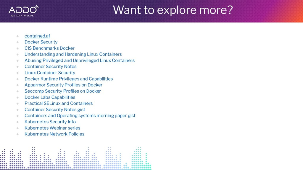 Want to explore more? ● contained.af ● Docker S...