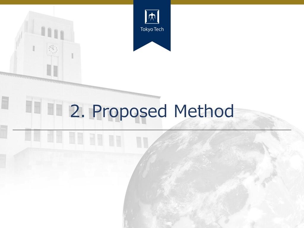 9 Tokyo Tech 2. Proposed Method