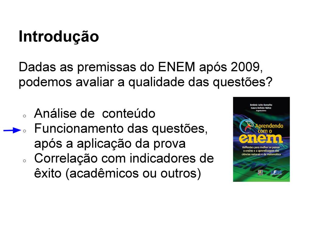 Introdução Dadas as premissas do ENEM após 2009...