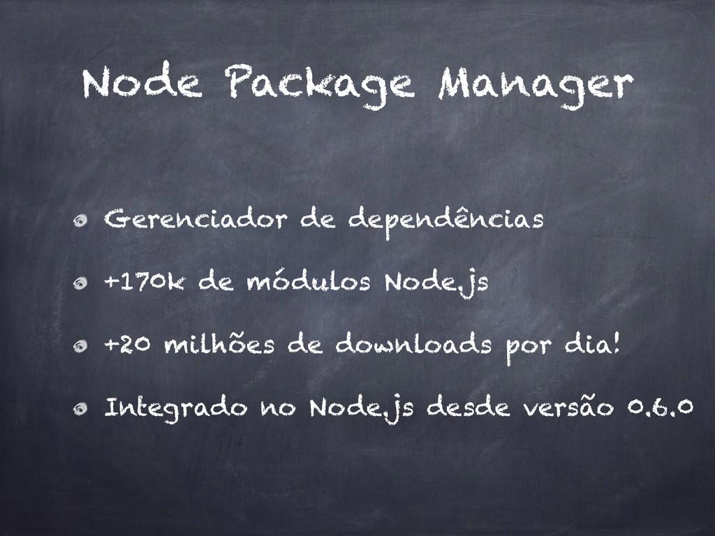 Node Package Manager Gerenciador de dependência...