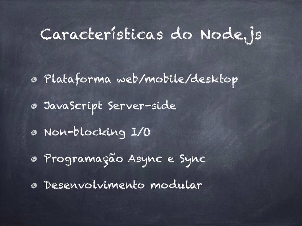Características do Node.js Plataforma web/mobil...