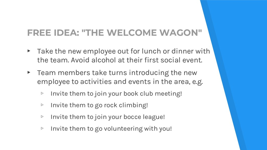 "FREE IDEA: ""THE WELCOME WAGON"" ▸ Take the new e..."
