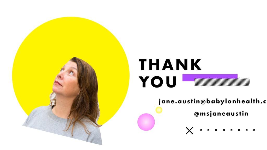THANK  YOU @msjaneaustin jane.austin@babylonhe...