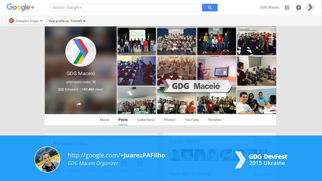 http://google.com/+JuarezPAFilho GDG Maceio Org...