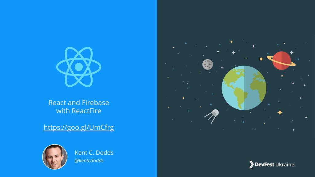 React and Firebase with ReactFire https://goo.g...