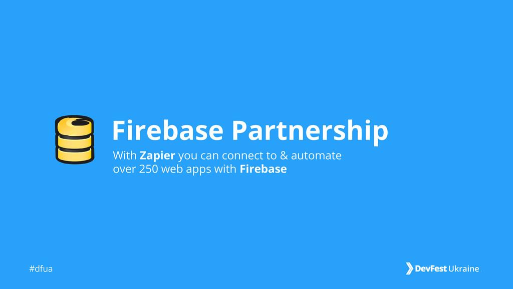 #dfua Firebase Partnership With Zapier you can ...