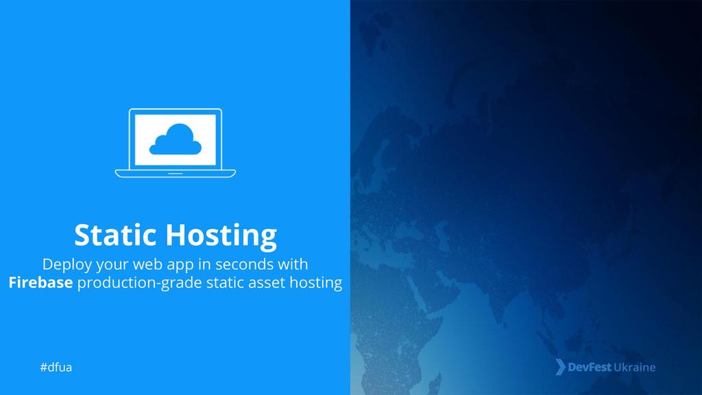 #dfua Static Hosting Deploy your web app in sec...