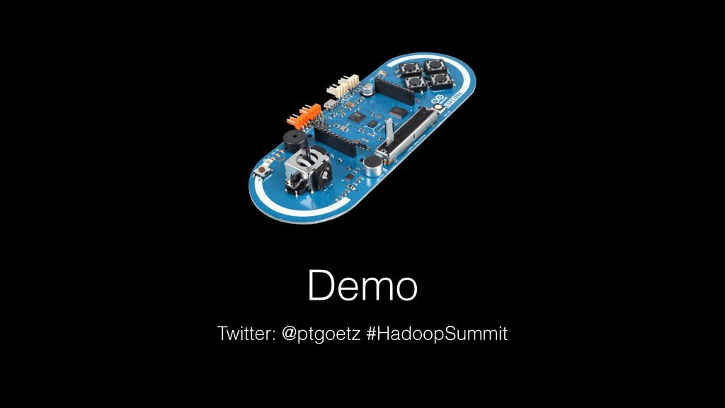 Demo Twitter: @ptgoetz #HadoopSummit