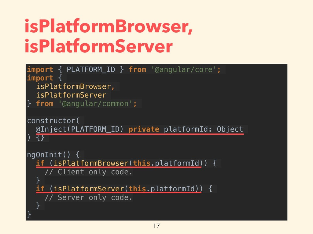 isPlatformBrowser, isPlatformServer import { PL...
