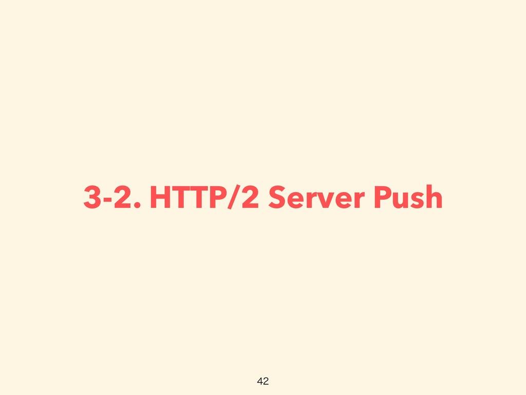 3-2. HTTP/2 Server Push