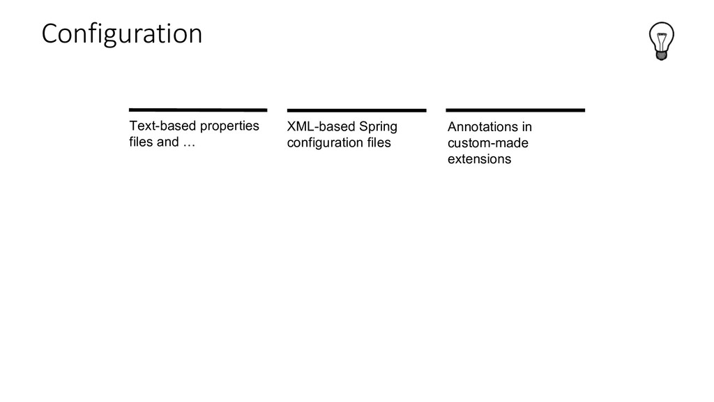 Configuration Text-based properties files and …...