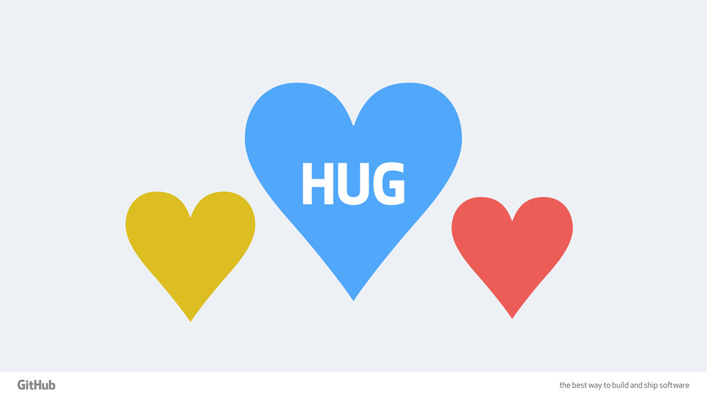 the best way to build and ship software ♥♥ ♥ HUG
