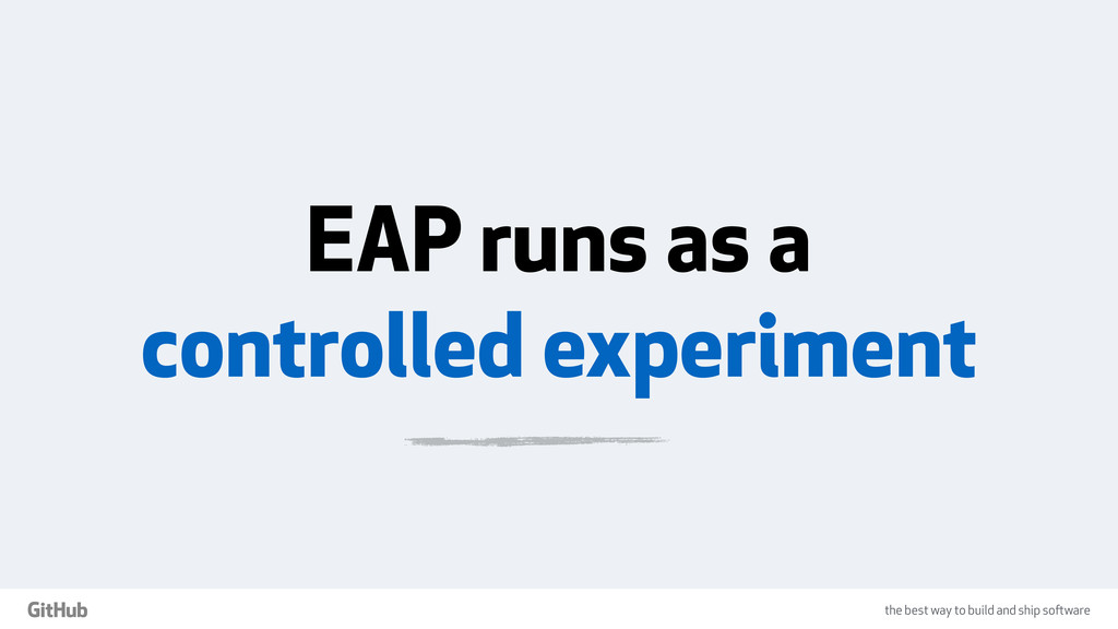 the best way to build and ship software EAP run...