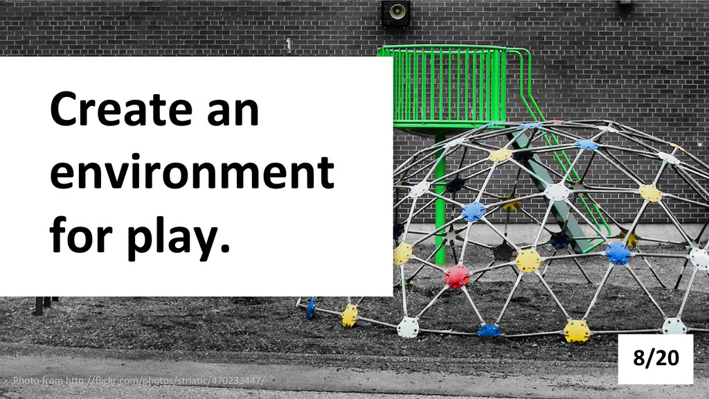 Create an  environment  for play....
