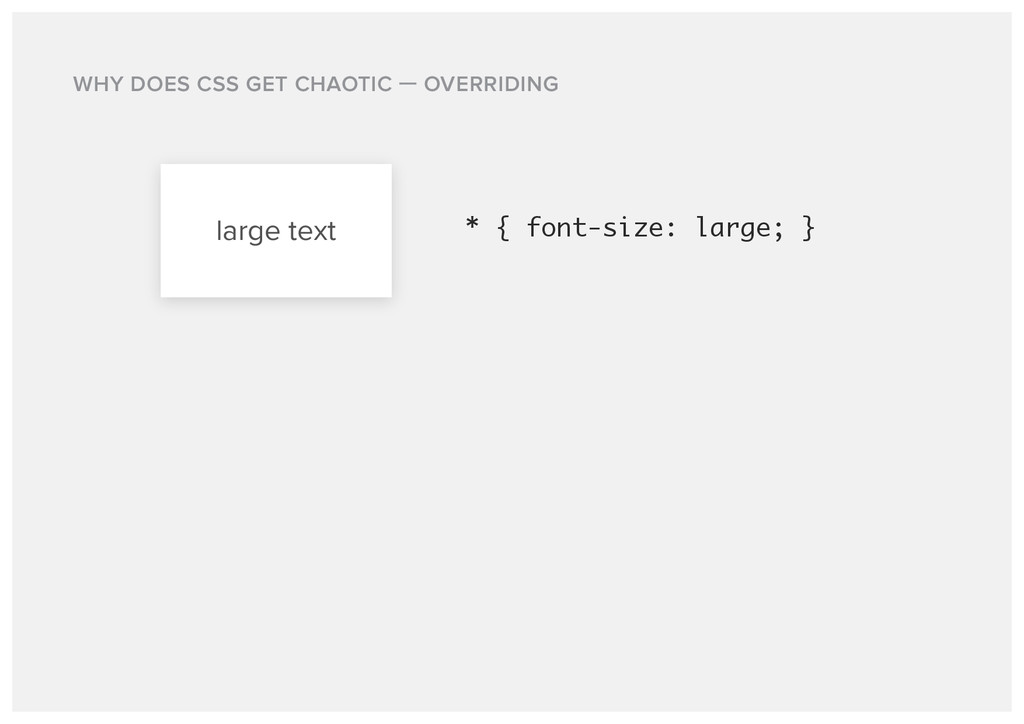 large text * { font-size: large; } WHY DOES CSS...